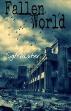 Fallen World by SigMaster
