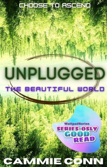 Unplugged: The Beautiful World (#3, Unplugged Trilogy)