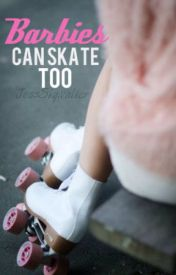 Barbies Can Skate Too (lesbian) by JessSkywalker