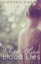 White Lies or Blood Lies? by BookFlower