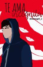 Te ama, incógnita. [Editando] by dreamygirl_x