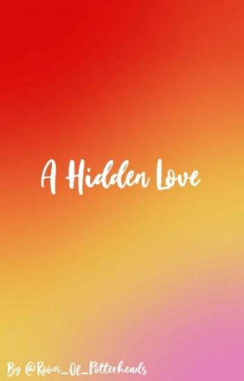 A Hidden Love : Dramione  {#Wattys2016}
