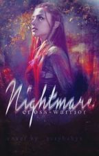 Nightmare (Temporary Hiatus) by Cross-Warrior