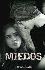 MIEDOS by BBailarina16