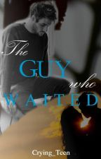 The Guy Who Waited by Crying_Teen