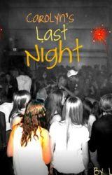 Carolyn's Last Night by LizzieLoveXO