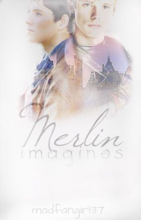 Merlin imagines by madfangirl37