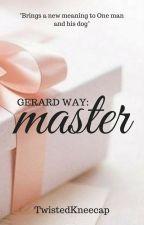 Gerard Way: Master (Smut) by TwistedKneecap
