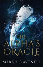 The Alpha's Oracle (PUBLISHED, IronMoon #1) by merrywombat