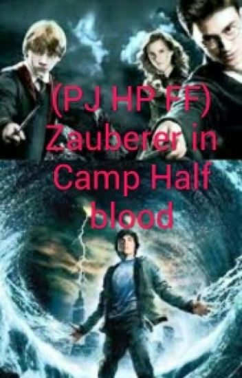 (PJ HP FF) Zauberer in Camp Half Blood (5. Band nach PJ und nach 7. HP)