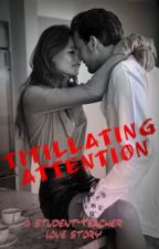 Titillating Attention **Student/Teacher** by Hayla