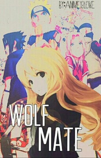 WOLF MATE (Tsunade's and Jiraiya's Daughter)[KIBA LOVE STORY]