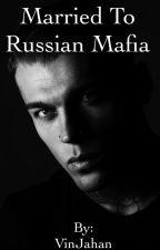 Married To Russian Mafia by VinJahan