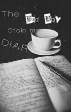 The Bad Boy Stole my Diary by rosesandaisies