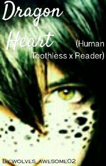 Dragon Heart (Human Toothless x Reader)