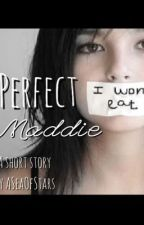 Perfect Maddie (A Short Story) by ASeaOfStars