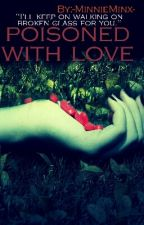 Poisoned With Love (Lesbian Story) by -MinnieMinx-