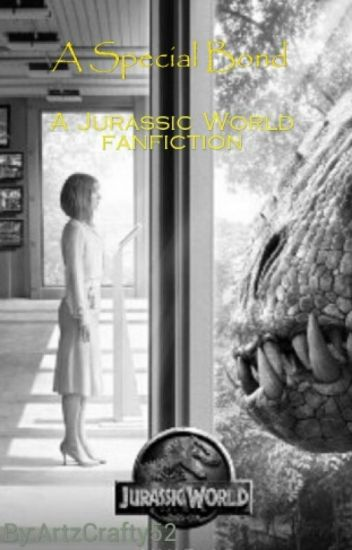 A Special Bond, A Jurassic World fanfiction