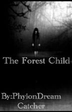 The Forest Child by PhyionDreamCatcher