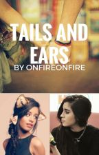 Tails and Ears (Camren) by onfireonfire
