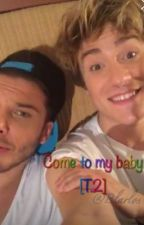 Come To My Baby (Blarlos) [T.2] by CuentaHackeada__