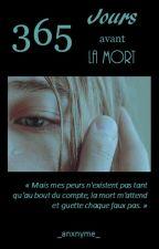 365 Jours avant la Mort - [Terminée] by _anxnyme_