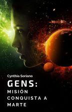 """GENS """"Misión: Conquista a Marte"""" by CynthiaSoriano6"""