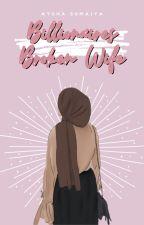 Billionaires Broken Wife| BOOK 1 (wattys2016) | UNDER MAJOR EDITING by HijabiQueen74