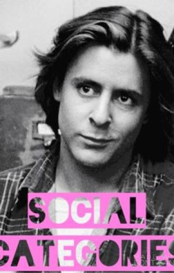 Social categories• The breakfast club/ John Bender