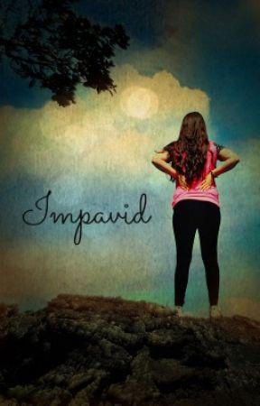 Impavid by JulieM819
