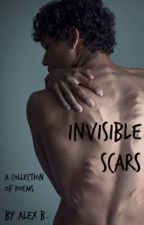 Invisible Scars [A Collection of Poems] | #Wattys2015 by alex_biersack99