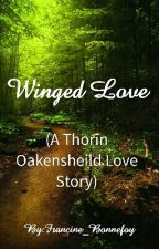 Winged Love ((Thorin love story)) by Chibi_Bunny7