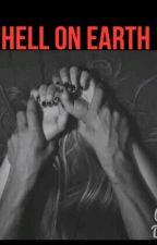 hell on earth by borrowedsorrows