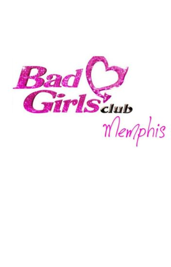 Bad Girls Club : Memphis
