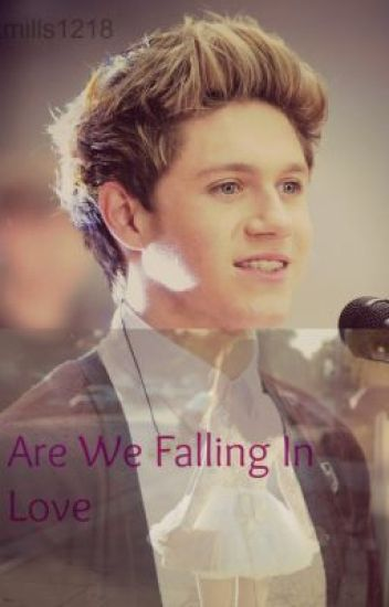 Are we falling in love? ||Niall Horan||