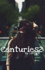 Centuries 2 by Little57