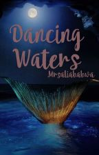 Dancing Waters by mrsaliababwa