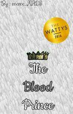 أمير الدماء | The Blood prince  by meme_MADS