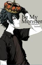 BE MY MONSTER ((YAOI BOYXBOY)) by SenpaiSatanChan
