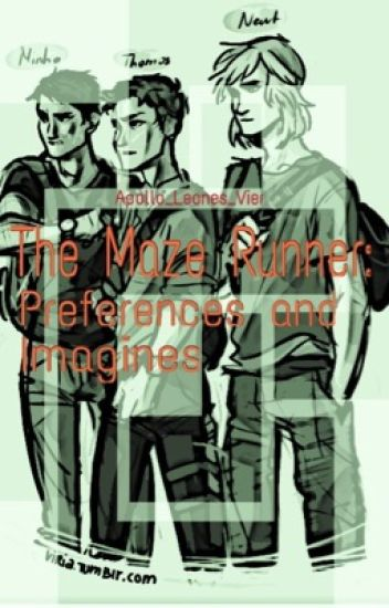 The Maze Runner: Preferences and Imagines