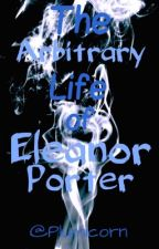 The Arbitrary Life of Eleanor Porter by Plumicorn