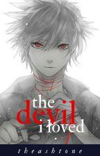 The Devil I Loved by TheAshtone