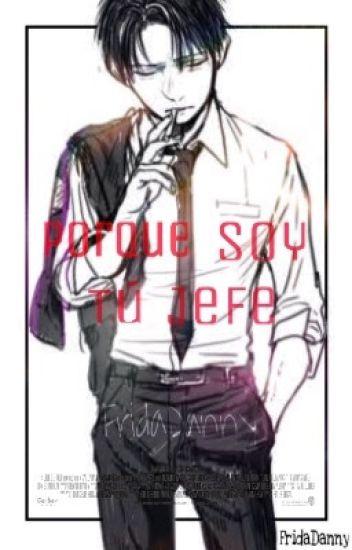 Porque Soy Tu Jefe (Yaoi/Gay)
