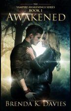 Awakened (Vampire Awakenings, Book 1) by ericastevensgcp