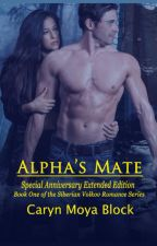 Alpha's Mate - Special Anniversary Extended Edition by CarynMoyaBlock