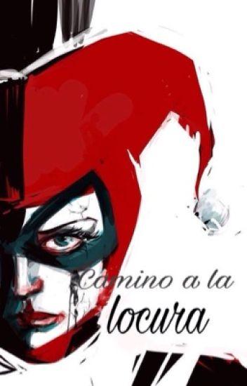 Camino a la locura - Harley Quinn