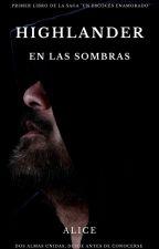 """Highlander en las Sombras © (editando) 1 Libro De La Saga """"Un Escoces Enamorado"""" by aliciam23"""