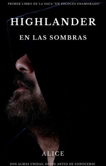 """Highlander en las Sombras © (editando) 1 Libro De La Saga """"Un Escoces Enamorado"""""""