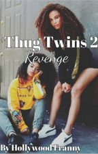 THUG TWINS 2: Revenge by HollywoodFranny