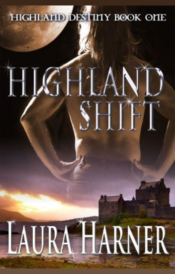 Highland Shift Laura Harner Wattpad